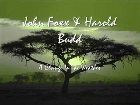 John Foxx & Harold Budd - A Change In The Weather