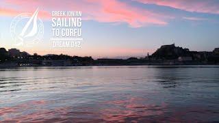 Sailing The Dream | #042 | Greek Ionian -  Sailing to Corfu