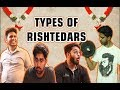 TYPES OF RISHTEDARS |Every Indian Relative Ever|