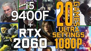 20 GAMES on Intel i5 9400F + RTX 2060 Ultra Settings 1080p Benchmark Test!