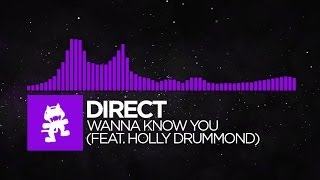Repeat youtube video [Dubstep] - Direct - Wanna Know You (ft. Holly Drummond) [Monstercat EP Release]