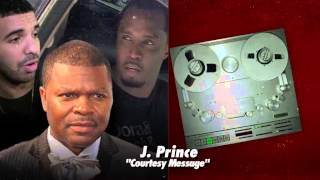 J. Prince - Courtesy Message (Going At Diddy, Birdman, Lil Wayne & Suge over Drake