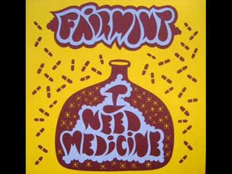 Fairmont - I need medicine