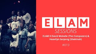 ELAM X David Melodie (The Compozers) & Heavilyn Sarpong (Shekinah)