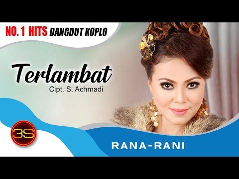 Rana Rani - Terlambat [Official Music Video]
