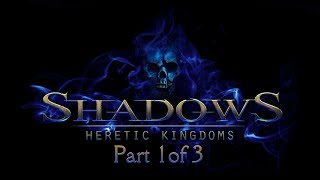Shadows: Heretic Kingdoms - Book One Devourer of Souls Part 1 of 3 PC Gameplay FullHD 1080p