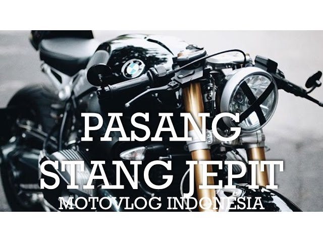 Pasang Stang Jepit/Clip-On - BMW R Nine T Indonesia #motovlog 91