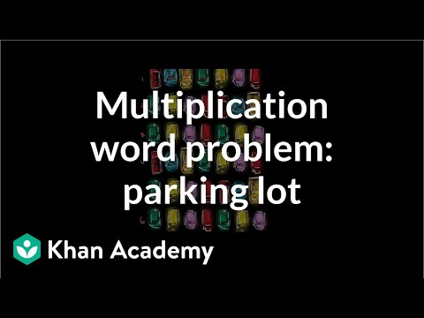 How many cars can fit in the parking lot | Multiplication and division | 3rd grade | Khan Academy