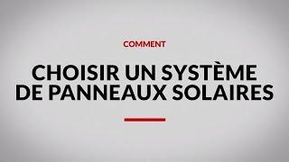 Comment Choisir Un Système De Panneaux Solaires