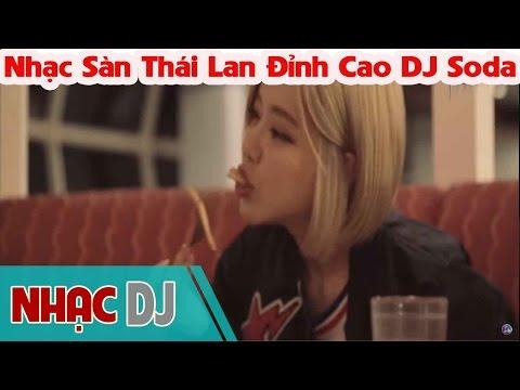 Đẳng Cấp Nhạc Sàn Thái Lan Đỉnh Cao DJ Soda Remix ★ Nhạc Sàn Cực Mạnh Hay Nhất 2016