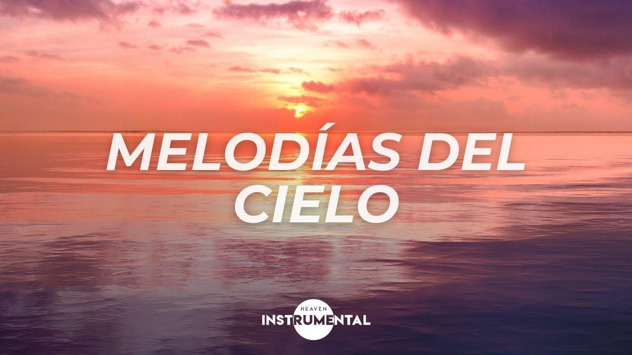 🌅🙏🏼 Melodías Del Cielo / Paz Interior / Música para Orar🙏🏼🌅