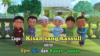 Download Lagu kisah sang Rasull versi upin Ipin dan kawan - kawan