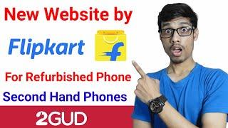 Flipkart New Website For Refurbished Phone/ Second hand Phones 😲😍