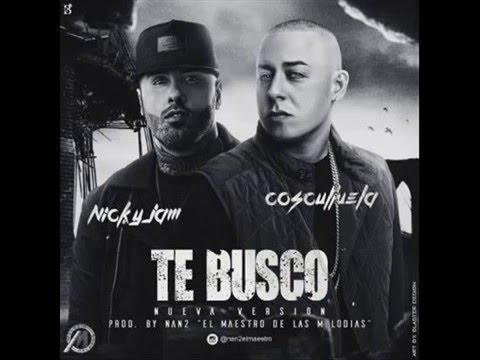Nicky Jam Ft. Cosculluela - Te Busco 2 (Nueva Version) (Prod. Nan2 El Maestro de las Melodias) 2016