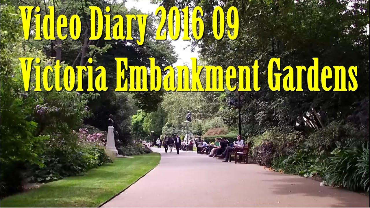 Video Diary 2016 09 Victoria Embankment Gardens London Youtube