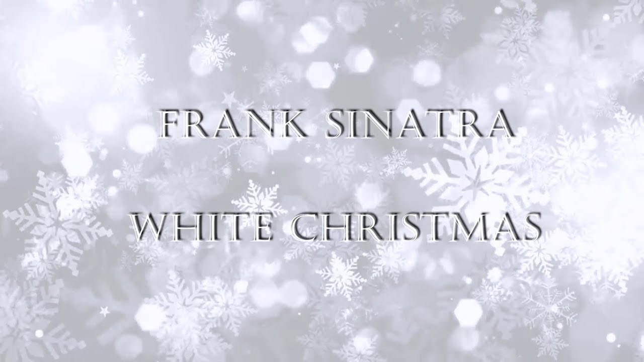 Frank Sinatra - White Christmas HD lyrics - YouTube