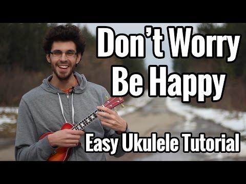 Don't Worry Be Happy - Ukulele Tutorial [VERY EASY]