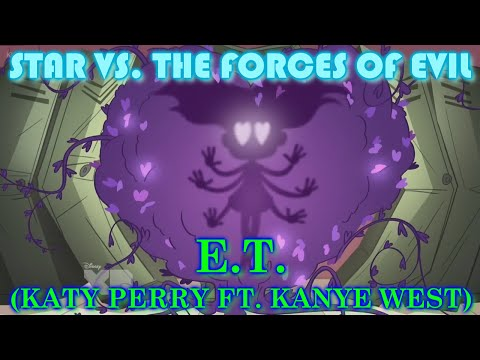 Star vs. The Forces of Evil AMV | E.T. - Katy Perry (ft. Kanye West)
