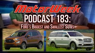MW Podcast 183: Ford's SMALLEST to BIGGEST - Ecosport & Navigator