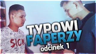 TYPOWI FAPERZY - ODCINEK 1 | VAPETECHPOLAND