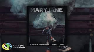 DJ Vigilante - Mary Jane [Feat. Yung Swiss, A Reece & Maggz] ( Audio)