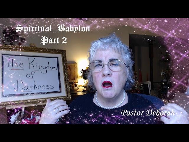 The Kingdom of Darkness, Part 2 of Spiritual Babylon