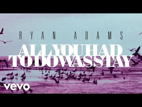 Ryan Adams - All You Had To Do Was Stay (from '1989')