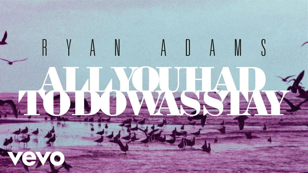 ryan-adams-all-you-had-to-do-was-stay-from-1989-audio-ryanadamsvevo