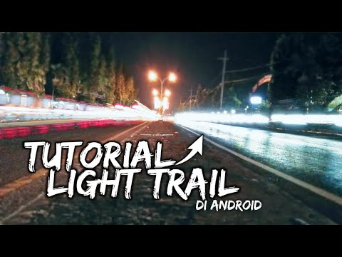 Tutorial Foto Light Trail/Long Exposure di android #Tutorial #LightTrail #LongExposure #Photography thumbnail