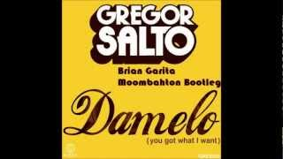 Gregor Salto - Damelo (You Got What I Want) (Brian Garita Moombahton Bootleg)