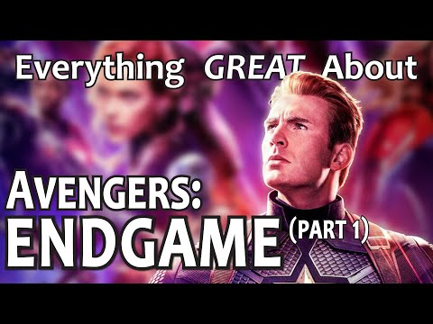 Everything GREAT About Avengers: Endgame! (Part 1)