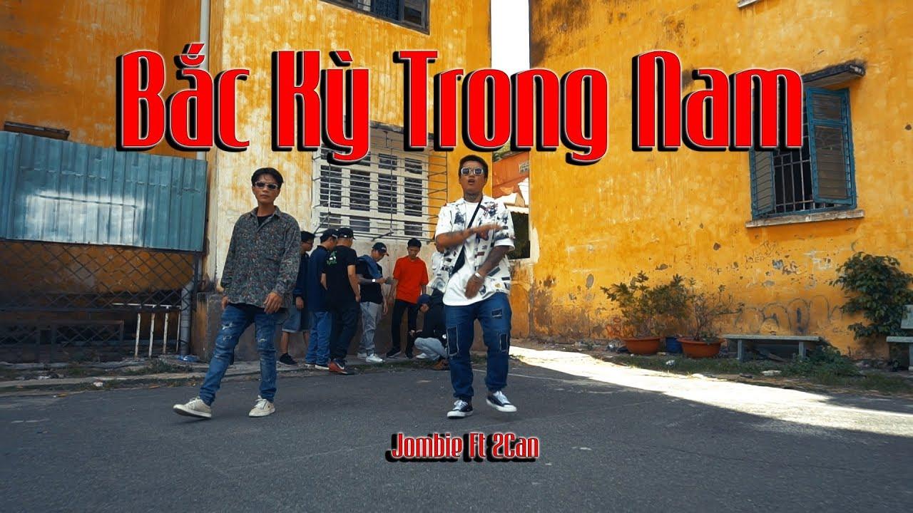 [OFFICIAL MV] BẮC KỲ TRONG NAM – Jombie Ft 2Can (G5R x MC House)