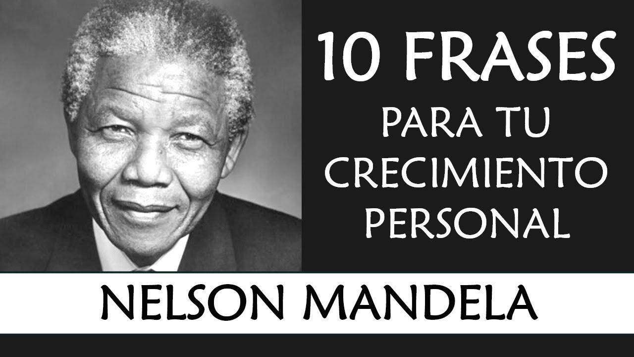 10 Frases De Nelson Mandela Imprescindibles En Tu Crecimiento Personal