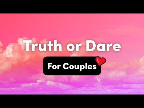 Truth or Dare Questions For Couples – Interactive Party Game