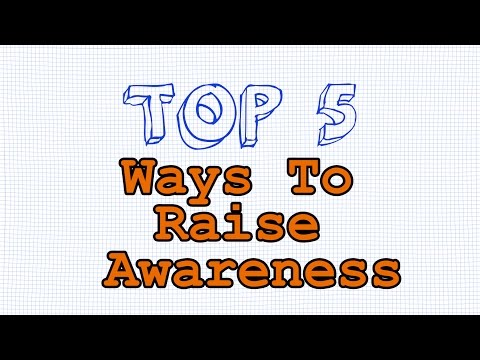 Top 5 Ways To Raise Awareness