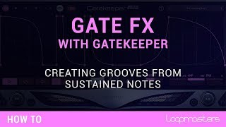 Creating Grooves with Gatekeeper by Infected Mushroom | Music Tutorial