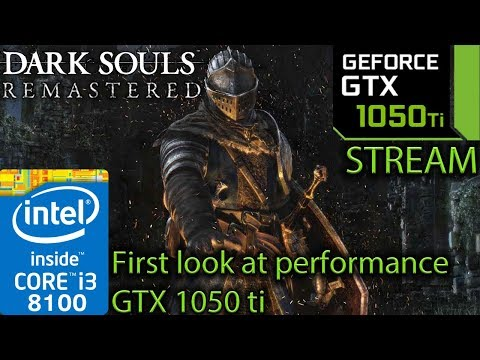 Dark Souls Remastered - GTX 1050 ti + i3 8100 - Blighttown here we go! - benchmark