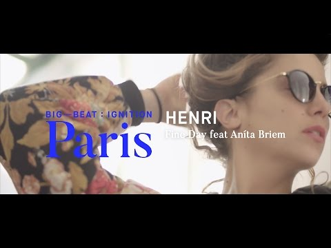 Henri - Fine Day feat Aníta Briem Henri&39;s Monstertooth Mix : BIG BEAT IGNITION : Paris