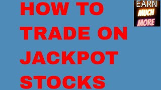 HOW TO TRADE ON MY JACKPOT STOCKS - FOLLOW RULES