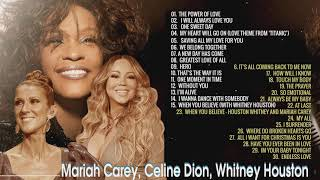 Mariah Carey, Celine Dion, Whitney Houston Greatest Hits   Best Songs of Divas