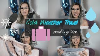 How to Pack for Cold Weather Travel Tips!