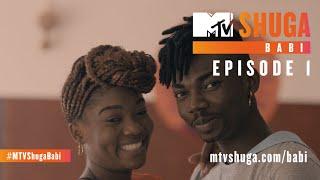 MTV Shuga Babi (S1) - Episode 1