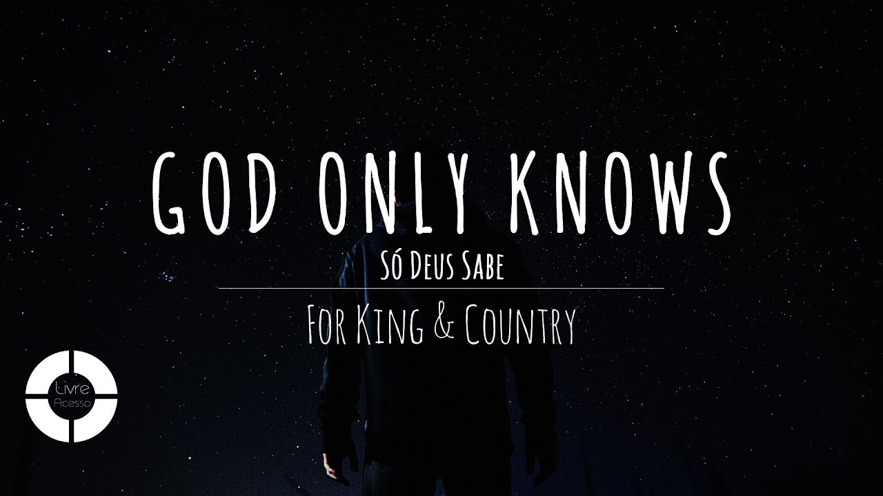 God Only Knows - For King & Country (Lyric Video ...