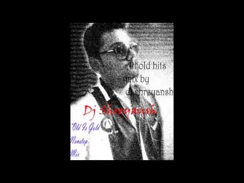 OLD IS GOLD (dj shreyansh mix)