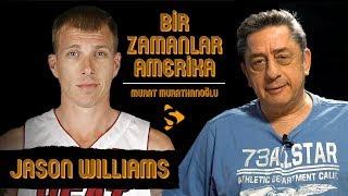 Jason Williams I Murat Murathanoğlu ile Bir Zamanlar Amerika #31