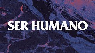 Ser Humano (letra) - Camilo Séptimo