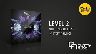 Level 2 - Nothing To Fear (Kyrist Remix) [Dutty Audio]