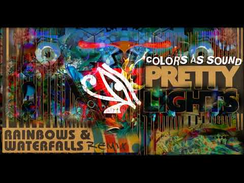 Pretty Lights - Rainbows And Waterfalls (Remix) - Colors As Sound