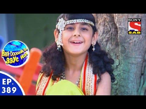 Badi Door Se Aaye Hain - बड़ी दूर से आये है - Episode 389 - 4th December, 2015