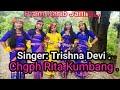 PREM KARIB JANILE...SINGER : TRISHNA DEVI / DANCE BY MANALISA KUMBANG / CHGPH RITA KUMBANG.